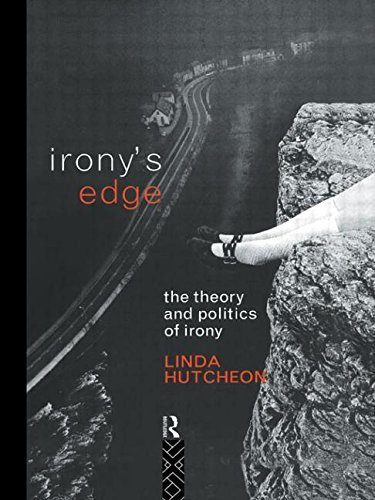 Irony's Edge: The Theory and Politics of Irony 1st edition by Hutcheon, Linda (1994) Paperback