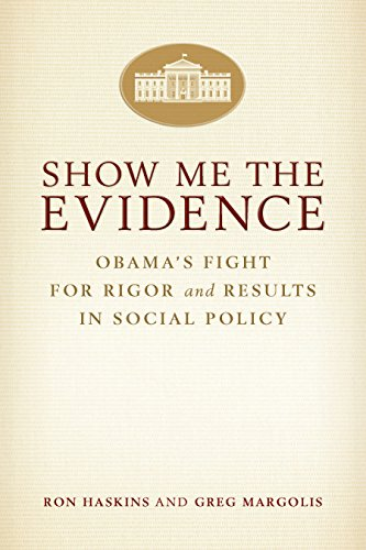 Show Me the Evidence: Obama's Fight for Rigor and Results in Social Policy por Ron Haskins