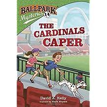 The Cardinals Caper (Ballpark Mysteries)