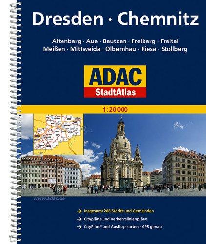 ADAC StadtAtlas Dresden/Chemnitz mit Altenberg, Aue, Bautzen, Freiberg, Freital: Meißen, Mittweida, Olbernhau, Riesa, Stollberg 1:20 000 (ADAC Stadtatlanten 1:20.000)