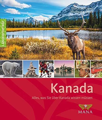 Kanada: Alles, was Sie über Kanada wissen müssen (Länderporträt)