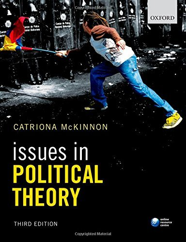 Issues in Political Theory: Written by Catriona McKinnon, 2015 Edition, (3rd Edition) Publisher: OUP Oxford [Paperback]