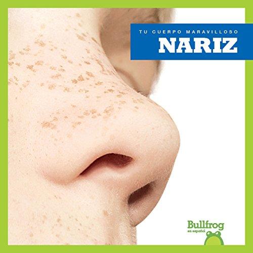 Nariz (Nose) (Tu Cuerpo Maravilloso / Your Amazing Body) por Imogen Kingsley