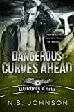 Dangerous Curves Ahead (Watchers Crew Book 3)