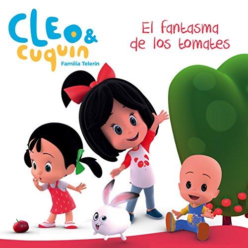 El fantasma de los tomates (Cleo y Cuquín. Primeras lecturas)