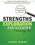 Strengths Exploration Facilitator Training Kit: Lead your own Strength Based Workshop