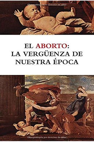 El aborto: la vergüenza de nuestra época