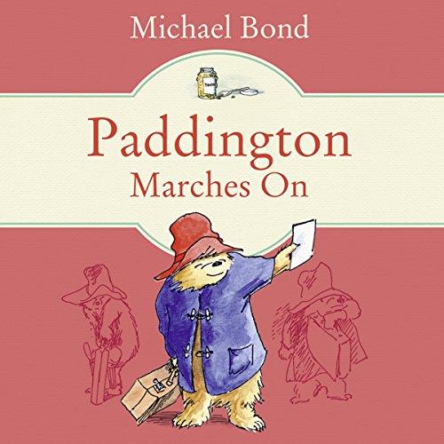 Paddington Marches On - Michael Bond - Unabridged