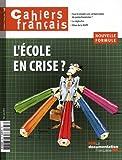 L'école en crise ? (Cahiers français n°368)