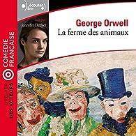 La Ferme des animaux: Grenier des acteurs par George Orwell