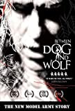 New Model Army - Between Dog And Wolf - The New Model Army Story [DVD]