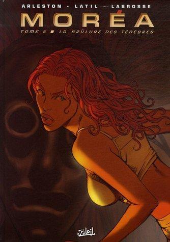 Moréa, Tome 5 : La brûlure des ténèbres
