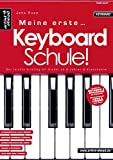 Meine erste Keyboardschule! Der leichte Einstieg für Kinder ab 6 Jahren & Erwachsene. Lehrbuch. Spielbuch. Musiknoten.