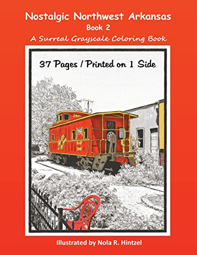 Nostalgic Northwest Arkansas Book 2: A Surreal Grayscale Coloring Book