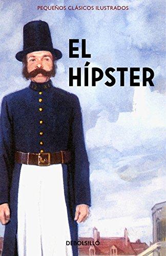 El Hípster (Pequeños Clásicos Ilustrados) (DIVERSOS)