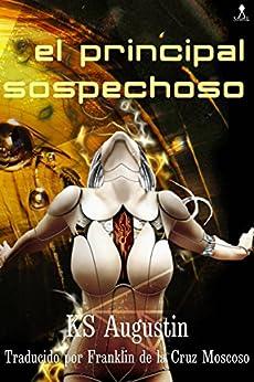 El Principal Sospechoso (Spanish Edition) di [Augustin, KS]