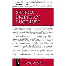 Lucius Annaeus Seneca: Epistulae morales ad Lucilium / Briefe an Lucilius: Epistulae morales ad Lucilium / Briefe an Lucilius. Band I (Sammlung Tusculum)
