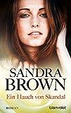 Ein Hauch von Skandal: Roman - Sandra Brown