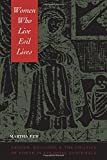 Women Who Live Evil Lives: Gender, Religion, and the Politics of Power in Colonial Guatemala: Gender, Religion and the Politics of Power in Colonial Guatemala, 1650-1750