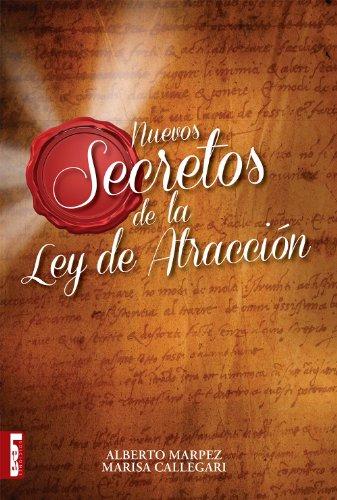 Nuevos secretos de la ley de atracción por Alberto Marpez