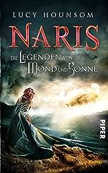 Die Legenden von Mond und Sonne: Naris (German Edition)