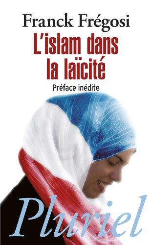 L'Islam dans la laïcité par Franck Frégosi