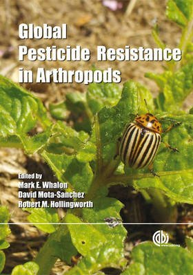 [(Global Pesticide Resistance in Arthropods)] [ Edited by M. E. Whalon, Edited by D. Mota-Sanchez, Edited by R. M. Hollingworth ] [June, 2008]