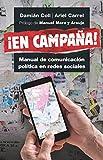¡En campaña!: Manual de comunicación política en redes sociales