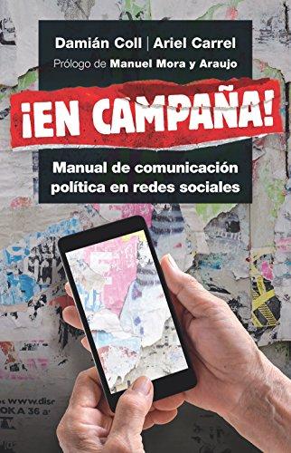 En campaña!: Manual de comunicación política en redes sociales ...