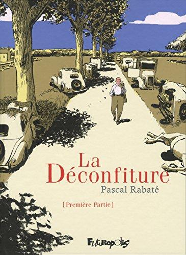 La Déconfiture (Tome 1-Première partie) par Pascal Rabaté