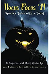 Hocus Pocus '14: Spooky Tales with a Twist: Volume 1 Paperback