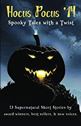 Hocus Pocus '14: Spooky Tales with a Twist: Volume 1