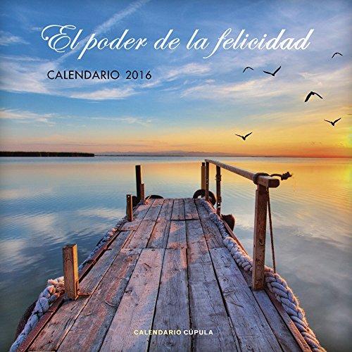 Calendario El poder de la felicidad 2016 (Calendarios y agendas) por AA. VV.