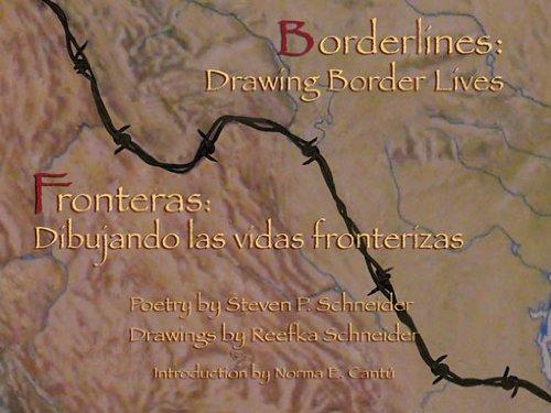 Borderlines: Drawing Border Lives: Fronteras: Dibujando Las Vidas Fronterizas por Steven P. Schneider