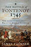 The Battle of Fontenoy 1745: Saxe against Cumberland in the War of the Austrian Succession (English Edition)