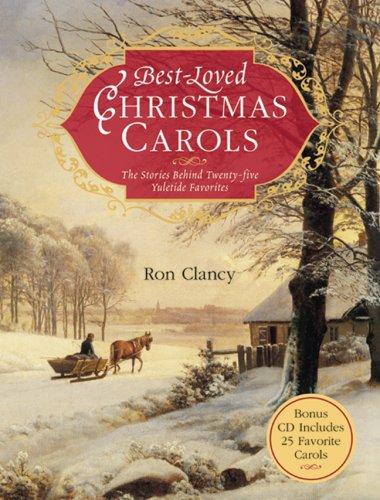 Best Loved Christmas Carols The Stories Behind Twenty Five Yuletide Favorites