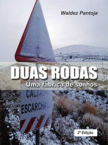 Duas Rodas Uma Fábrica De Sonhos Portuguese Edition Ebook