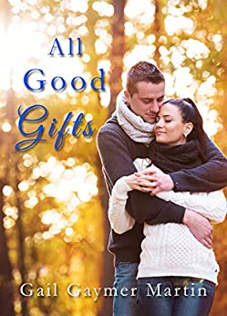 All Good Gifts by [Martin, Gail Gaymer]