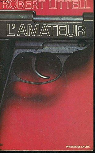 L'amateur par Robert Littell