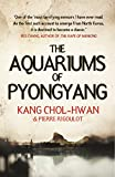 The Aquariums of Pyongyang: Ten Years in the North Korean Gulag by Kang Chol-Hwan, Pierre Rigoulot