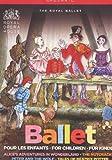 Ballets pour Les Enfants : Alice au Pays des Merveilles, Pierre et Le Loup, Casse-Noisette, Les Contes de Béatrix Potter...