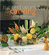 Fruit and Vegetable Carving by Marie Elsa Lobo (2008) Hardcover