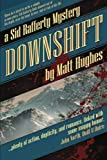 Downshift: A Sid Rafferty Mystery: Volume 1 (Sid Rafferty Mysteries) by Matt Hughes (2016-05-13)