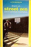 Street zen. L'arte di camminare in meditazione