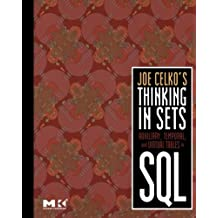 Joe Celko's Thinking in Sets: Auxiliary, Temporal, and Virtual Tables in SQL (The Morgan Kaufmann Series in Data Management Systems) by Joe Celko (2008-02-05)