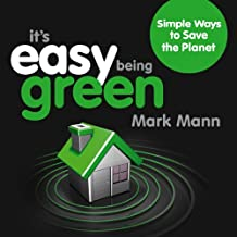 It's Easy Being Green: Simple Ways to Save the Planet