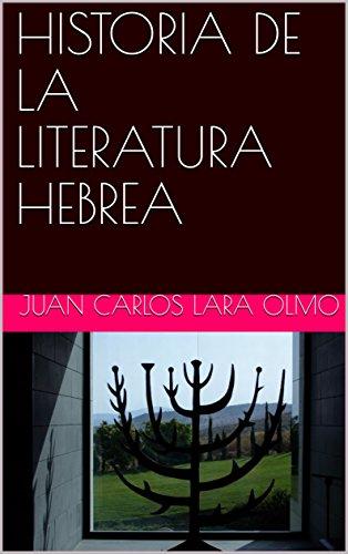 HISTORIA DE LA LITERATURA HEBREA por Juan Carlos Lara Olmo