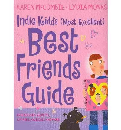 Indie Kidd's (most excellent) guide to best friends