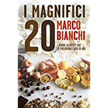 I Magnifici 20: I buoni alimenti che si prendono cura di noi