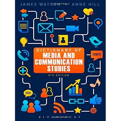 Dictionary of Media and Communication Studies by James Watson (2012-04-10)